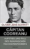 Image de Capitan Codreanu: Aufstieg und Fall des rumänischen Faschistenführers