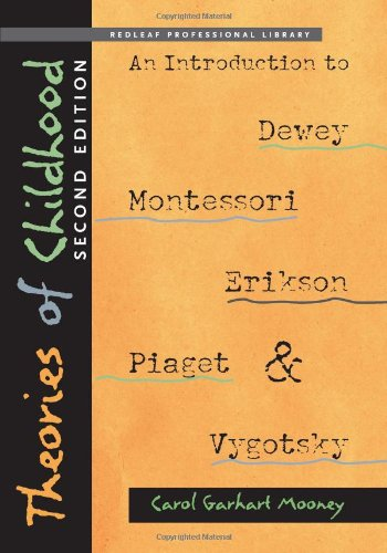 theories-of-childhood-second-edition-an-introduction-to-dewey-montessori-erikson-piaget-vygotsky-red