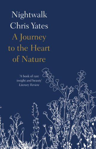 Nightwalk: A journey to the heart of nature (English Edition) por Chris Yates