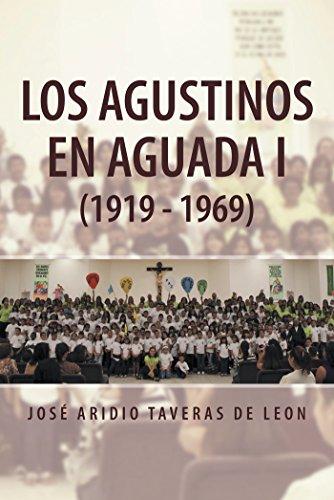 Los Agustinos En Aguada I (1919 - 1969) (Spanish Edition)