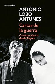 Cartas de la guerra par  Antonio Lobo Antunes