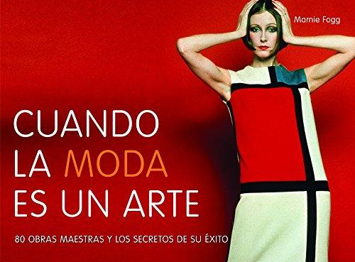 [EPUB] Cuando la moda es un arte (arte e historia)