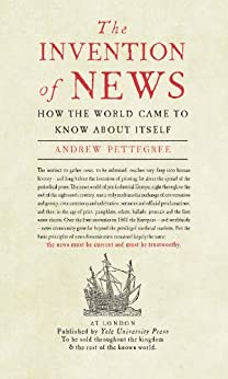The Invention of News: How the World Came to Know About Itself par [Pettegree, Andrew]