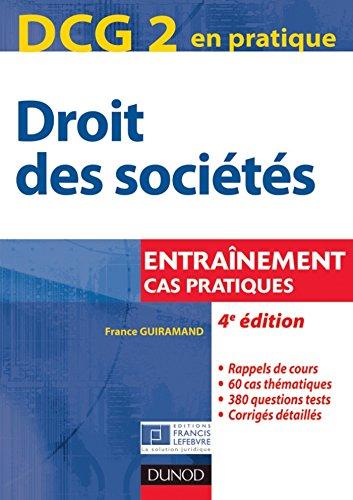 DCG 2 - Droit des sociétés - 4e éd. : Entraînements, cas pratiques (DCG 2 - Droit des sociétés - DCG 2 t. 1)
