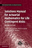 Solutions Manual for Actuarial Mathematics for Life Contingent Risks (International Series on Actuarial Science) - David C. M. Dickson, Mary R. Hardy, Howard R. Waters