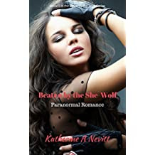 Beaten by the She-wolf: Paranormal Romance (Bitten by the Wolf Series Book 3)