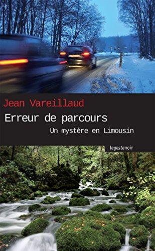 Erreur de parcours: Un mystère en Limousin (GESTE NOIR) par Jean Vareillaud