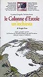 Le Colonne d'Ercole. Un'inchiesta. La prima geografia. Tutt'altra storia