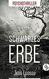 'Schwarzes Erbe: Psychothriller' von Jens Lossau