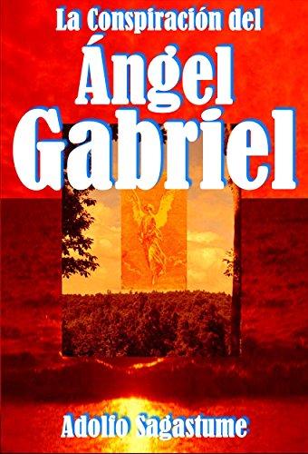 La Conspiración del Ángel Gabriel por Adolfo Sagastume