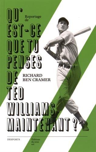 Qu'est ce que tu penses de Ted Williams maintenant ?