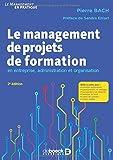 Le management de projets de formation en entreprise, administration et organisation