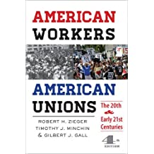 American Workers, American Unions – The Twentieth and Early Twenty–First Centuries 4ed