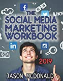 Social Media Marketing Workbook: How to Use Social Media for Business (2019 Updated Edition, Band 2019)