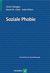 Soziale Phobie (Fortschritte der Psychotherapie)