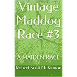Vintage Maddog Race #3: A MAIDEN RACE (English Edition)