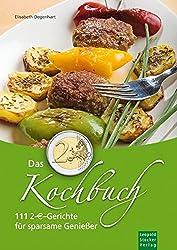 Das 2-Euro-Kochbuch: 111 2-Euro-Gerichte für sparsame Genießer