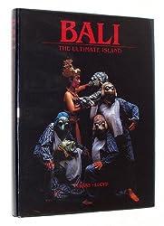 Bali: The Ultimate Island by Leonard Lueras (1987-08-01)