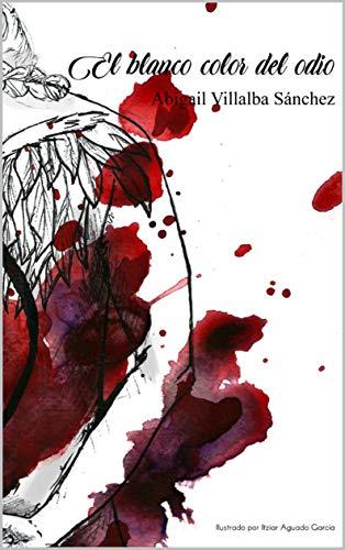 El blanco color del odio (Crónicas de las Cámaras nº 1) eBook ...