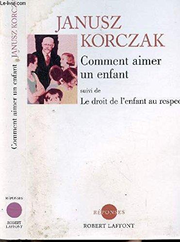 Comment aimer un enfant par Janusz Korczak