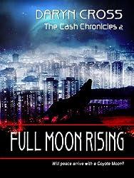 Full Moon Rising (The Cash Chronicles Book 2)