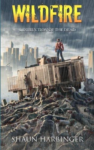 Wildfire: Destruction of the Dead: Volume 4 (Undead Rain)