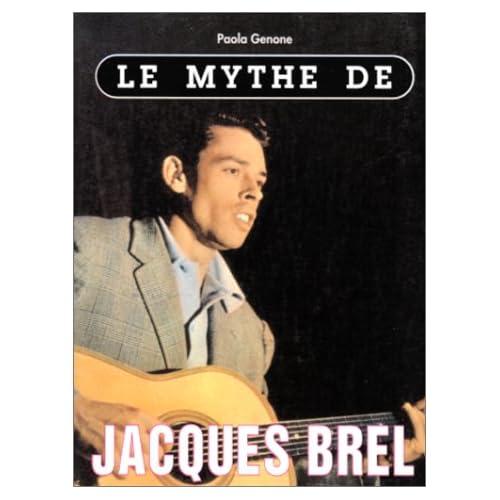 Le Mythe de Jacques Brel