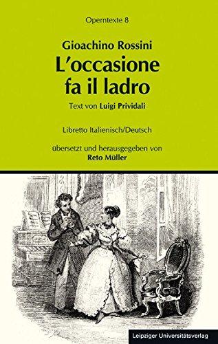 Gioachino Rossini: L'occasione fa il ladro (Gelegenheit macht Diebe) (Operntexte der Deutschen Rossini Gesellschaft)