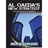Al Qaeda'S New Strategy: Getting Back to Basics (English Edition)