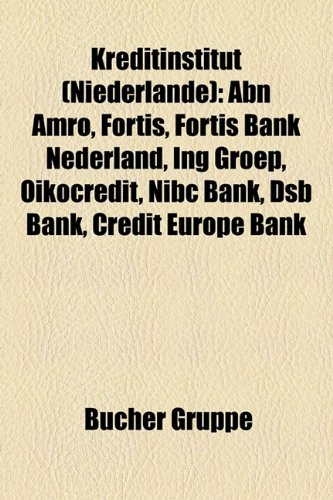 kreditinstitut-niederlande-abn-amro-fortis-fortis-bank-nederland-ing-groep-oikocredit-nibc-bank-dsb-