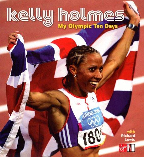 Kelly Holmes: My Olympic Ten Days por Kelly Holmes