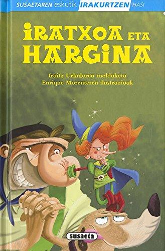 Iratxoa eta hargina (Susaetaren eskutik irakurtzen hasi 1.Maila) por Susaeta Ediciones S A
