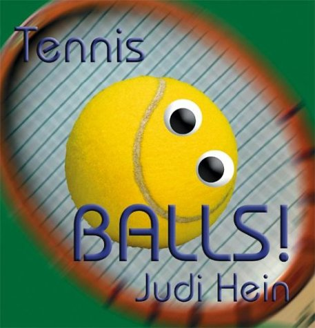 Tennis Balls! por Judi Hein