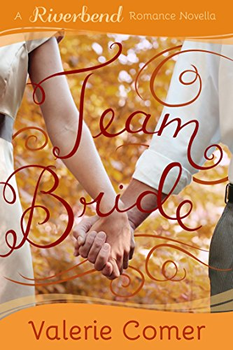 Team Bride: A Christian Romance (Riverbend Romance Book 4) (English Edition) -