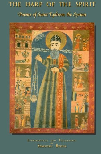 The Harp of the Spirit: Poems of Saint Ephrem the Syrian (Publications of the Institute for Orthodox Christian Studies, Cambridge, Band 1)