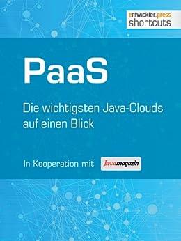 PaaS - Die wichtigsten Java Clouds auf einen Blick (shortcuts 70) von [Wolff, Eberhard, Müller, Stephan , Löwenstein u.a., Bernhard ]