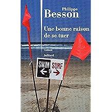 Une bonne raison de se tuer (Hors collection) (French Edition)