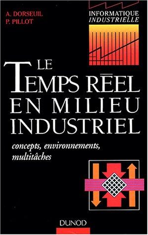 Le temps réel en milieu industriel : Concepts, environnements, multitâches