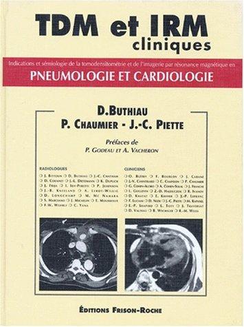 TDM et IRM cliniques : Pneumologie et cardiologie