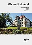 Wir am Steinwald / Wir am Steinwald 20 - 2012: Heimatgeschichte - Natur - Kultur - Archäologie - Harald Stark
