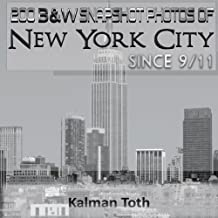 200 B&W Snapshot Photos Of New York City Since 9/11 (English Edition)