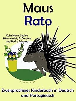 Zweisprachiges Kinderbuch in Deutsch und Portugiesisch: Maus - Rato (Mit Spaß Portugiesisch lernen 4) von [Hann, Colin, Páramo, Pedro]