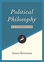 Political Philosophy by Jason Brennan (2016-02-10)
