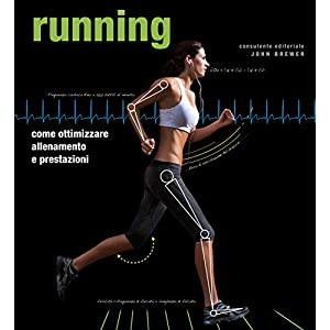 Running. Come ottimizzare allenamento e prestazioni 16 spesavip