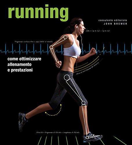 Running. Come ottimizzare allenamento e prestazioni