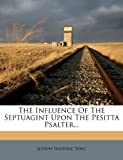 The Influence Of The Septuagint Upon The Pesitta Psalter...