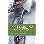 Forty Shades of Green (English Edition)