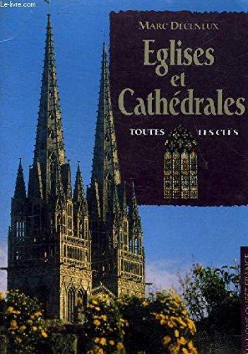 Églises et cathédrales : Toutes les clés