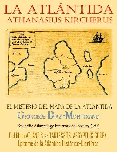 La Atlántida de Athanasius Kircherus (Atlantología Histórico-Científica nº 4)