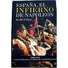 España, el infierno de Napoleón: 1808-1814, una historia de la Guerra de Independencia